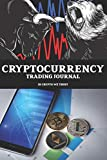 Cryptocurrency Trading Journal: Crypto Trade Log For Bitcoin and Altcoin Trading With Profit And Loss...