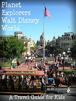 Planet Explorers Walt Disney World: A Travel Guide for Kids by [Laura Schaefer]