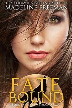 Fate Bound (Fate Bound Saga Book 1) by [Madeline Freeman]