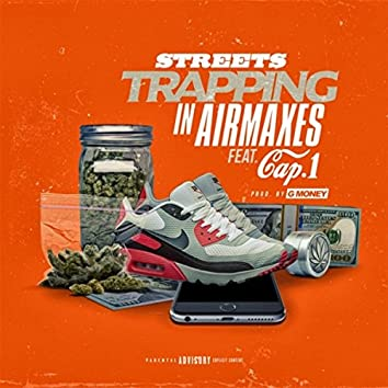 Trapping in Air Maxes (feat. Cap 1)
