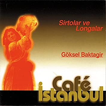 Cafe İstanbul : Sirtolar Ve Longalar