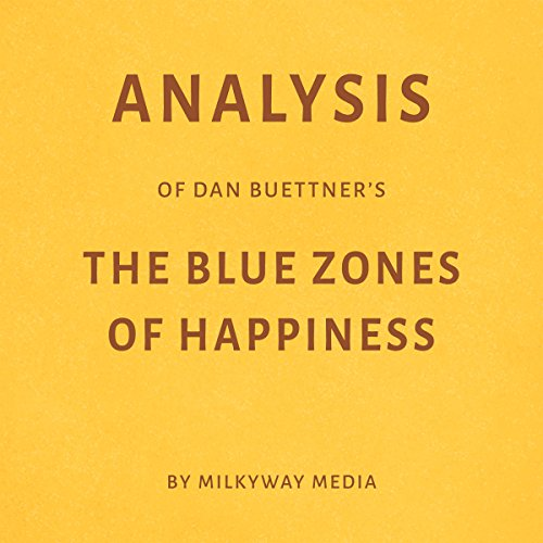 Analysis of Dan Buettner's The Blue Zones of Happiness audiobook cover art