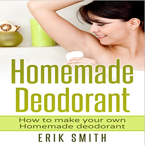 Homemade Deodorant audiobook cover art