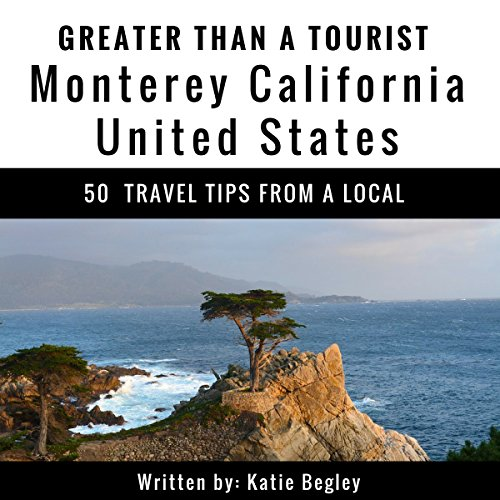 Greater Than a Tourist: Monterey, California, United States     50 Travel Tips from a Local              De :                                                                                                                                 Katie Begley,                                                                                        Greater Than a Tourist                               Lu par :                                                                                                                                 Adrienne Ellis                      Durée : 1 h et 5 min     Pas de notations     Global 0,0