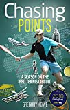 Howe, G: Chasing Points: A Season on the Pro Tennis Circuit - Gregory Howe