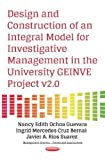 Design & Construction of an Integral Model for Investigative Management in the University GEINVE Project v2.0 (Management Science - Theory and Applications)
