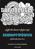 Schimpfwörter Malbuch: (Malblock für Erwachsene - Nacht-Edition) (Malbuch für Erwachsene - Nacht-Edition)