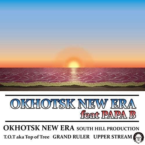 OKHOTSK NEW ERA, SOUTH HILL PRODUCTION, T.O.T aka Top Of Tree, GRAND RULER & UPPER STREAM feat. Papa B
