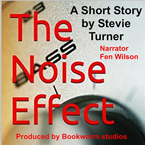 The Noise Effect: A Short Story                   By:                                                                                                                                 Stevie Turner                               Narrated by:                                                                                                                                 Fen Wilson                      Length: 2 hrs and 42 mins     Not rated yet     Overall 0.0