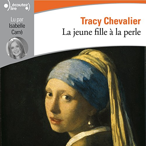 La jeune fille à la perle                   By:                                                                                                                                 Tracy Chevalier                               Narrated by:                                                                                                                                 Isabelle Carré                      Length: 3 hrs and 37 mins     Not rated yet     Overall 0.0