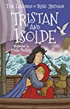 Tristan and Isolde (Legends of King Arthur:, 6)