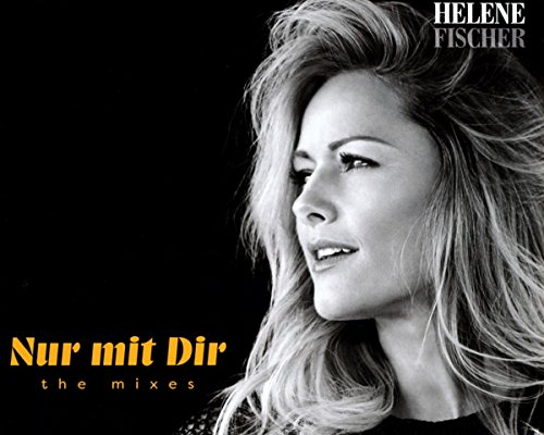 Nur Mit Dir - The Mixes