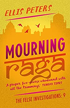 Mourning Raga (The Felse Investigations Book 9) by [Ellis Peters]