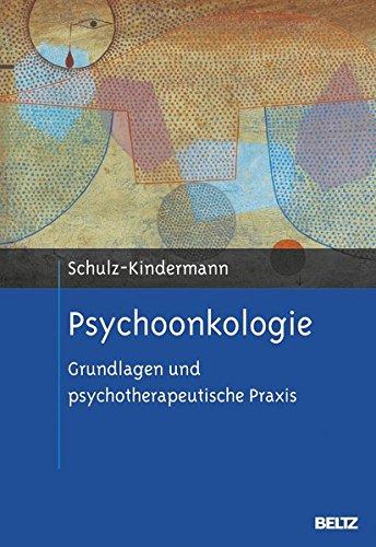 Psychoonkologie: Grundlagen und psychotherapeutische Praxis