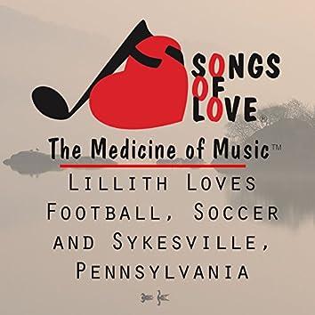 Lillith Loves Football, Soccer and Sykesville, Pennsylvania
