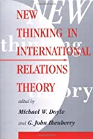 New Thinking In International Relations Theory by Unknown(1997-09-05)