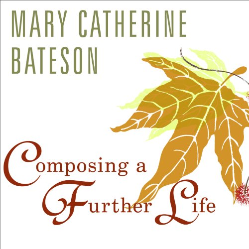 Composing a Further Life     The Age of Active Wisdom              By:                                                                                                                                 Mary Catherine Bateson                               Narrated by:                                                                                                                                 Sevanne Kassarjian                      Length: 10 hrs and 22 mins     14 ratings     Overall 2.9
