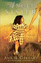 [Angel Sister: A Novel] [Author: Gabhart, Ann H.] [February, 2011]