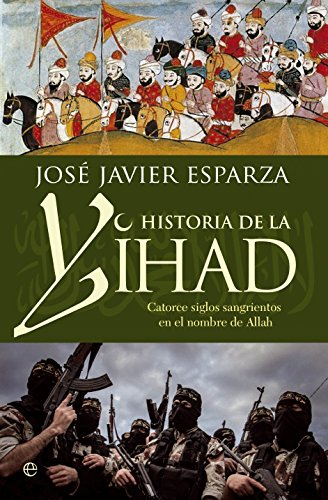 Historia de la Yihad eBook: Esparza, Jose Javier: Amazon.es ...
