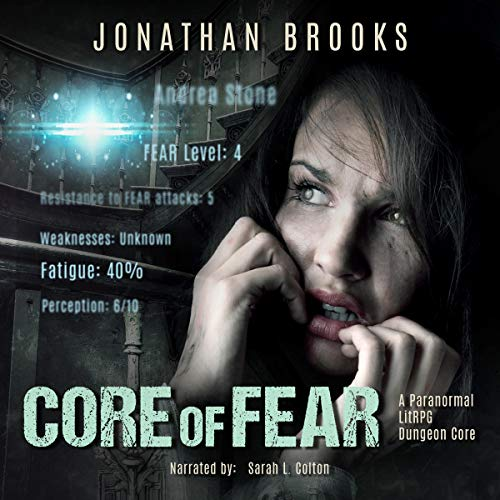 Core of Fear: A Paranormal LitRPG Dungeon Core audiobook cover art