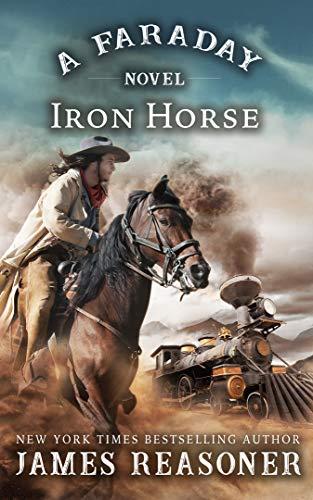 The Iron Horse: A Faraday Novel by [James Reasoner]