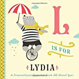 L is for Lydia: A Personalized Alphabet Book All About You! (Personalized Children's Book)