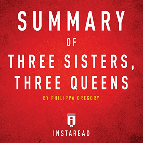 Summary of Three Sisters, Three Queens by Philippa Gregory audiobook cover art
