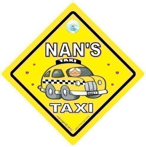 ' Nan's ' - Grand-mère TAXI, ' ' - TAXI Panneau de voiture, nounou, Nana's bébéà bord, autocollant, soldat plaque, Armée signe, ENSEIGNE voiture bébé, nanny, grand-mère, grandparent