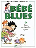 Bébé blues, tome 4 - Bon anniversaire, la puce!