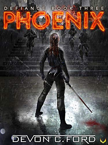 Phoenix: A Post-Apocalyptic Thriller Series (Defiance Book 3) (English Edition)