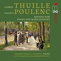 Thuille & Poulenc: Sextette Fur Klavier und Blase