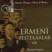 Mosaic Of Ottoman-armenian Composers Vol.2