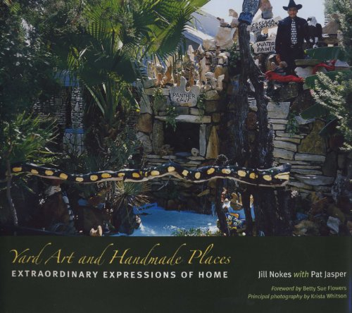 Yard Art and Handmade Places: Extraordinary Expressions of Home (English Edition)