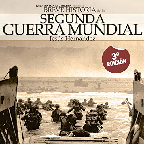 Breve historia de la Segunda Guerra Mundial (Narración en Castellano) [Brief History of the Second World War] audiobook cover art