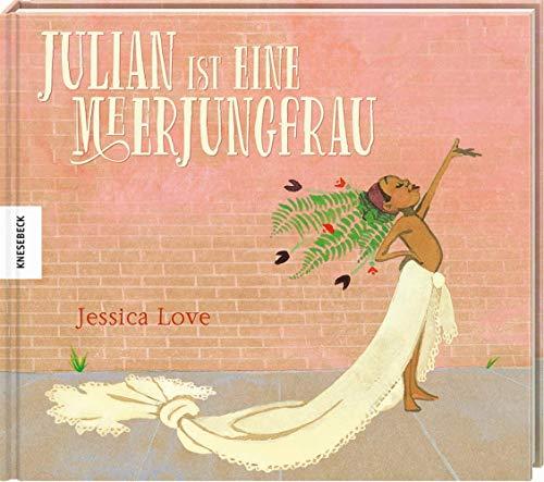 Julian ist eine Meerjungfrau: Vorlesebuch für Kinder ab 4 Jahren