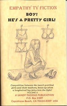 BOY! HE'S A PRETTY GIRL! (EMPATHY TV FICTION Book 4) (English Edition) par [Sandy Thomas]