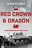 Red Crown & Dragon: 53rd Welsh Division in North-West Europe 1944-1945 (English Edition)