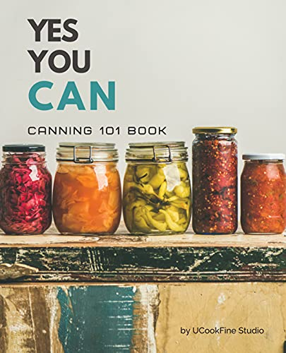 YES YOU CAN: Canning 101 Book by [UCookFine Studio]