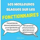 Les meilleures Blagues sur les FONCTIONNAIRES: Histoires drôles et humour sur les fonctionnaires