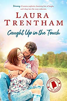 Caught Up in the Touch (Sweet Home Alabama Book 2) by [Laura Trentham]