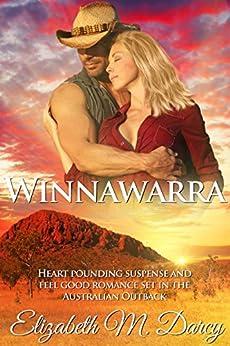 Winnawarra: Heart pounding suspense and feel good romance set in the Australian Outback by [Elizabeth M. Darcy]