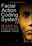 Facial Action Coding System - Manual of Scientific Codification of the Human Face (Portuguese Edition)