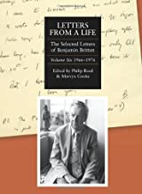 Letters from a Life: the Selected Letters of Benjamin Britten, 1913-1976: Volume Six: 1966-1976 (Selected Letters of Britten)