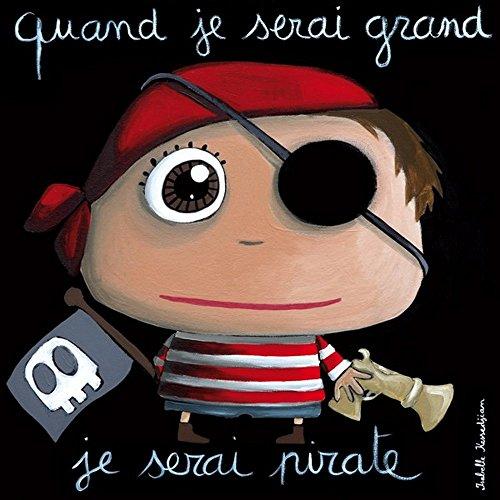 "Cuadro ""Quand je serai grande, je serai pirate"" ."