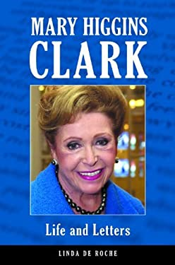 Mary Higgins Clark: Life and Letters