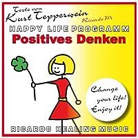 Positives Denken (Happy Life Programm) Hörbuch