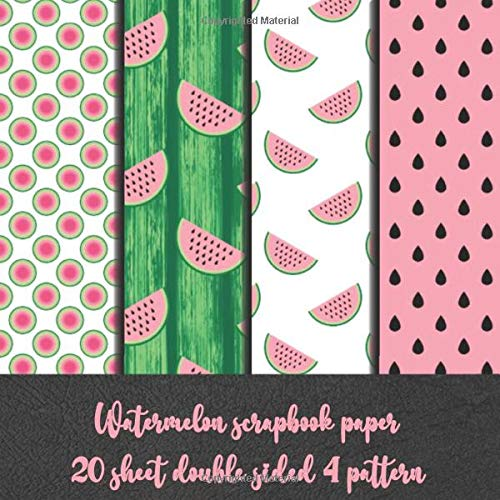 Watermelon scrapbook paper 20 sheet double sided 4 pattern: summer scrapbook embellishments DIY craft - origami - decoupage - paper craft - collage ... - Decorative crafting Paper for handwork