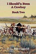 I Should'a Been A Cowboy - Book Two (Volume 2)