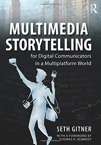 Compare Textbook Prices for Multimedia Storytelling for Digital Communicators in a Multiplatform World 1 Edition ISBN 9780765641328 by Gitner, Seth