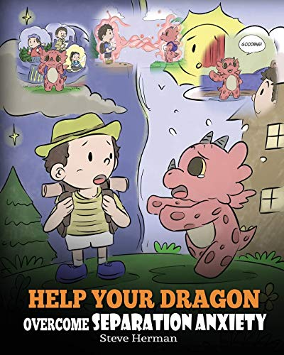 Help Your Dragon Overcome Separation Anxiety: A Cute...